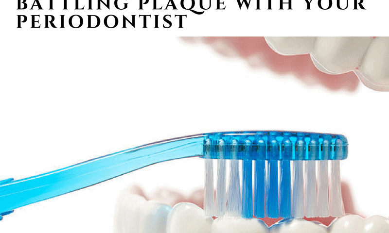 Battling Plaque With Your Periodontist Jenkintown